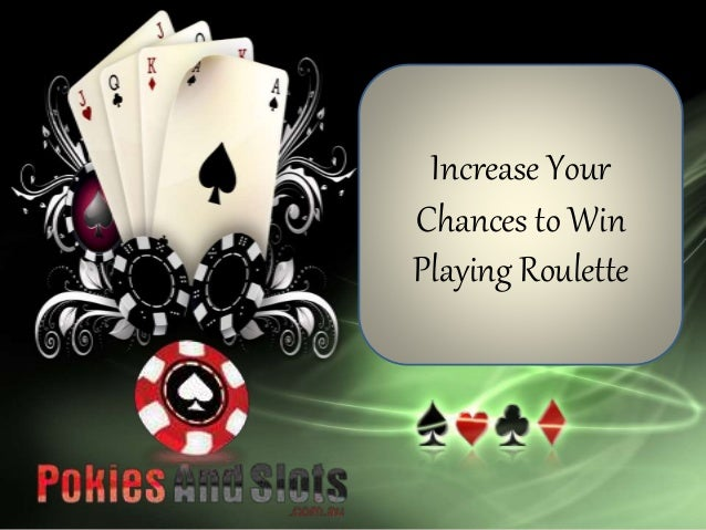 Increasing chances of winning roulette morongo casino and spa resort